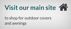 Visit our main site to shop for covers and awnings